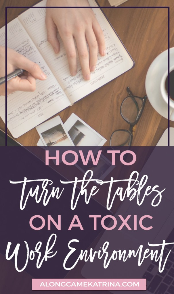 Alone Came Katrina - How To Turn the Tables on a Toxic Work Environment