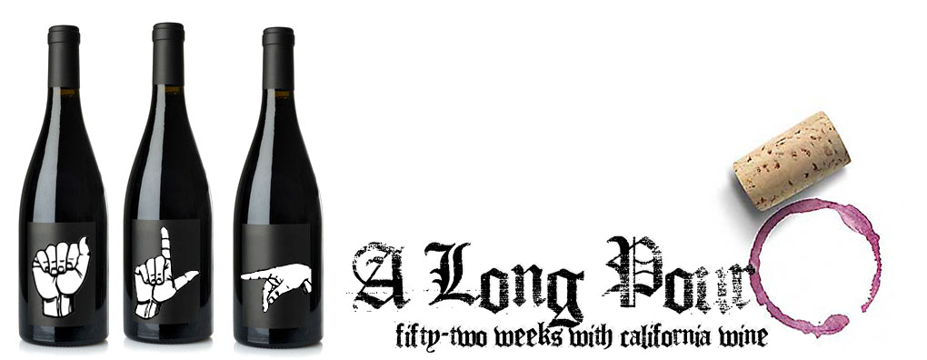 A Long Pour {Fifty-Two Weeks With California Wine}