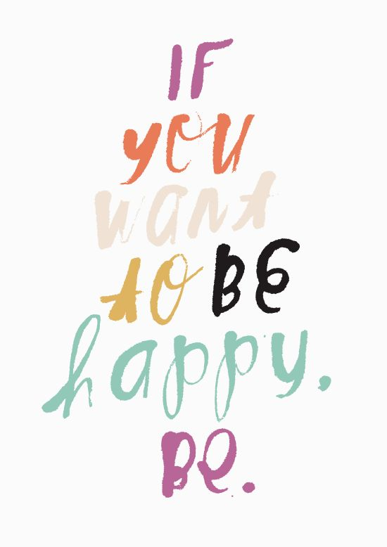 If you want to be happy be. (www.aloprofile.com)