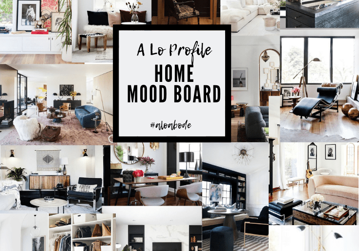 Sharing my home decor mood board in the first of the new series about all things home: A Lo Abode. We are so excited to take you through the whole process!