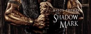 The Shadow Mark (Mason Thomas) – Guest Post