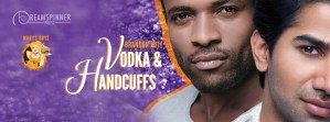 Vodka & Handcuffs (Brandon Witt) – Guest Post