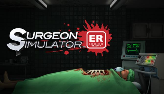 Surgeon Simulator: Experience Reality Free Download