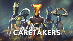 Read more about the article We Are The Caretakers Free Download