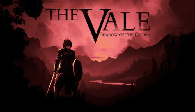 You are currently viewing The Vale: Shadow of the Crown Free Download