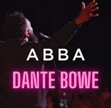 Photo of Download: Dante Bowe / Moment- Abba (Video / Lyric)