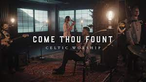 Photo of Come Thou Fount – Celtic Worship