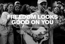 Photo of MP3 Download: Freedom Looks Good On You Ft. Israel Houghton, Bri Babineaux & Ryan Ofei) | Maverick City | TRIBL