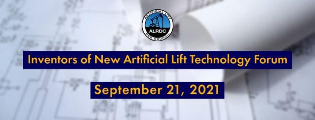 ALRDC Inventors of New Artificial Lift Technology Forum