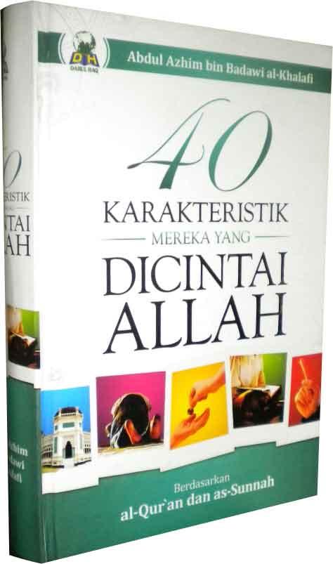 40 KARAKTERISTIK MEREKA YANG DICINTAI ALLAH, Berdasarkan al Qur'an dan as Sunnah