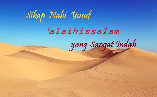 Sikap Nabi Yusuf 'alaihissalam yang Sangat Indah