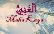 اَلْغَنِيُّ Maha Kaya
