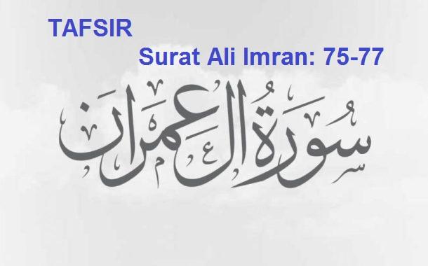 Tafsir Surat Ali 'Imran Ayat 75-77