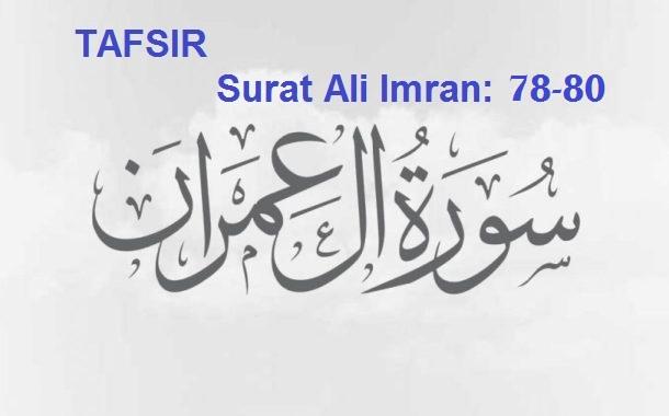 Tafsir Surat Ali Imran 78-80