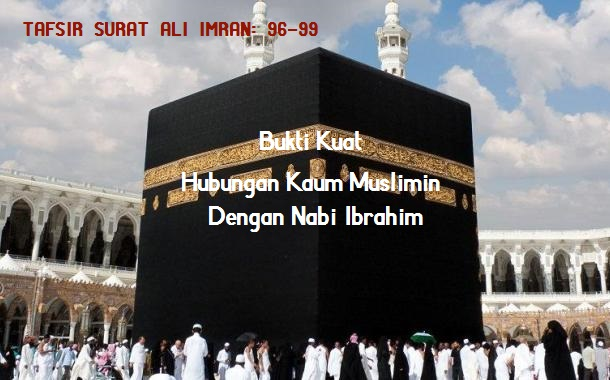 Tafsir Surat Ali Imran Ayat 96-99