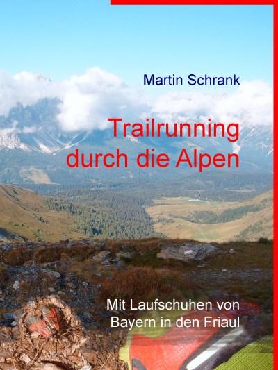 Trailrunning durch die Alpen - eBook von Martin Schrank