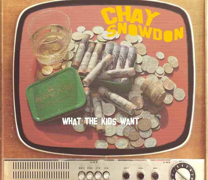 Chay Snowdon - What The Kids Want