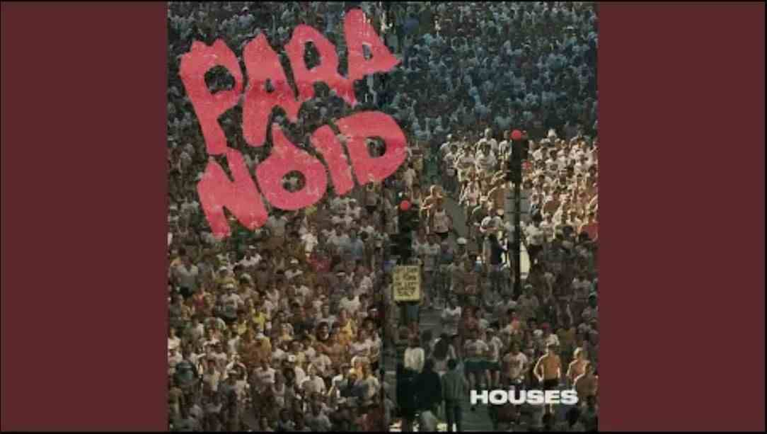 Houses - Paranoid