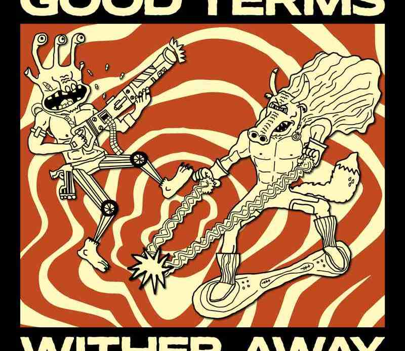 Good Terms - Wither Away (Review)