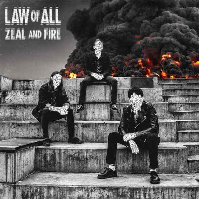 Law of All - Zeal and Fire