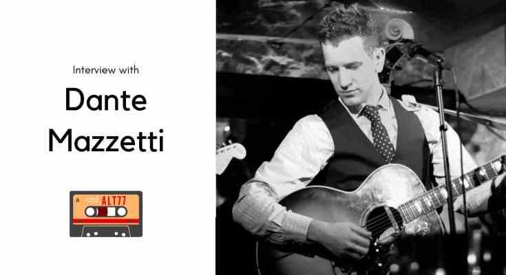 Dante Mazzetti interview