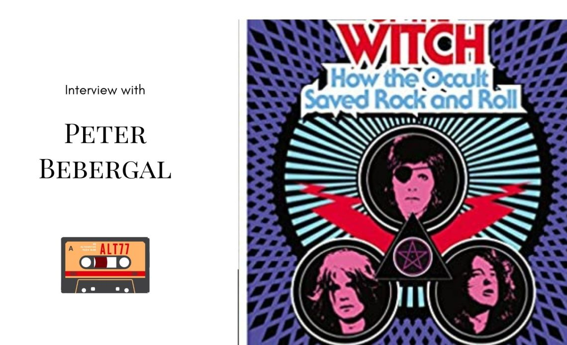 An interview with Peter Bebergal, author of Season of the Witch: How the Occult Saved Rock and Roll