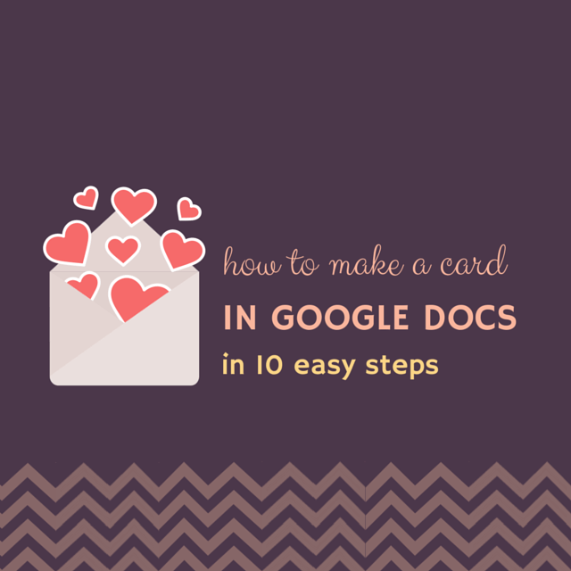 How To Create A Card In Google Docs 10 Steps