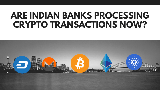 Are Indian Banks Processing Crypto Transactions Now_