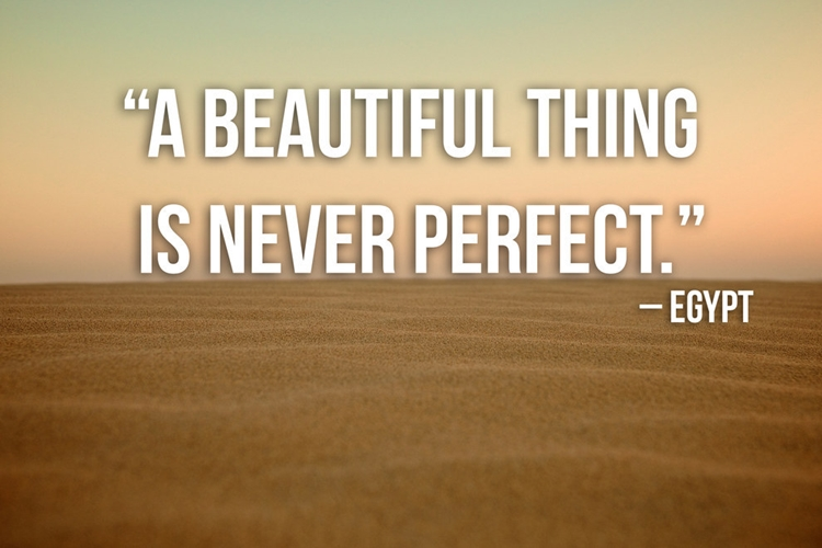 21 Beautiful And Inspirational Proverbs From Around The World - Perfect - Egypt