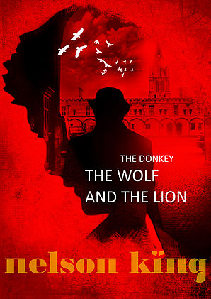 The Donkey, The Wolf and the Lion by Nelson King on Alternative-Read.com