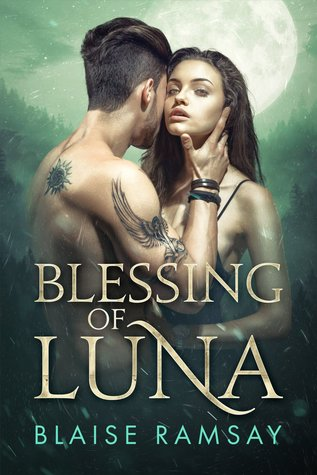 Blessing of Luna (Wolf gods #1) #BookBlitz:  with #author Blaise Ramsay   @bramsayauthor +USA Giveaway! #Adult #Paranormal #Romance @XpressoReads
