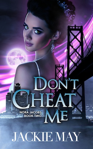 Don't Cheat Me (Nora Jacobs, #2) #BookBlitz with #author Jackie May @jackiemayauthor +INTL Giveaway! @XpressoReads