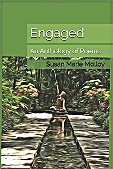EngagedAnAnthologyofPoems by SusanMarieMolloy
