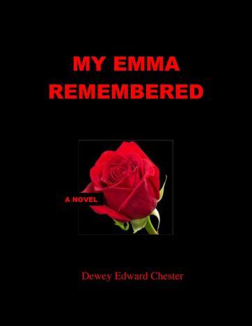 My Emma Remembered by Dewey Edward Chester