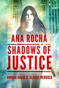 Ana Rocha: Shadows of Justice by Ammar Habib, Glenda Mendoza