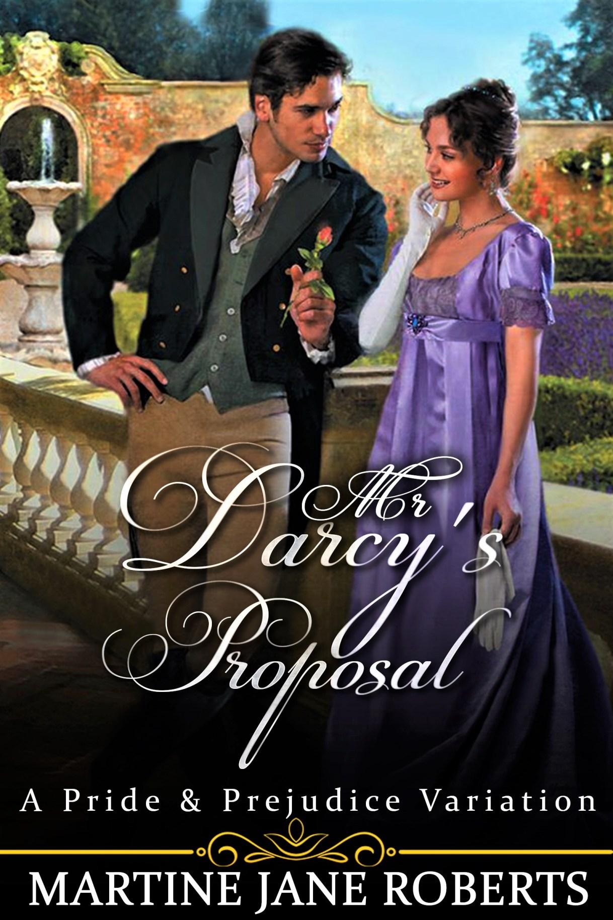 Mr Darcy's Proposal: A Pride & Prejudice Variation byMartine Jane Roberts