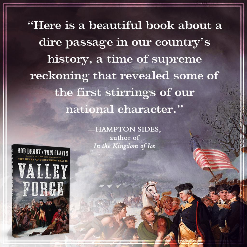 Valley Forge by Bob Drury and Tom Clavin allows readers to go back in time and journey with the American revolutionaries in their attempts to defeat the British #SaturdaySpotlight @SimonBooks #SaturdayMorning #Interview
