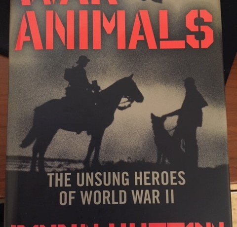 War Animals: The Unsung Heroes of WWll by Robin Hutton on Alternative-Read.com.