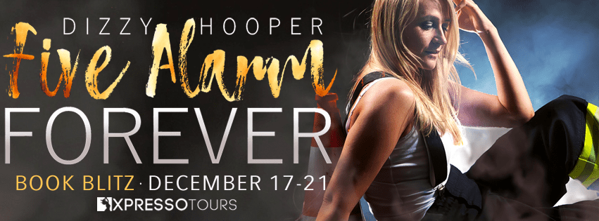 Five Alarm Forever: A Reverse Harem Holiday Romance  with Dizzy Hooper #BookBlitz +INTL Giveaway!
