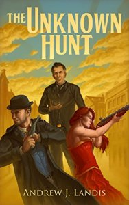 The Unknown Hunt by Andrew J. Landis