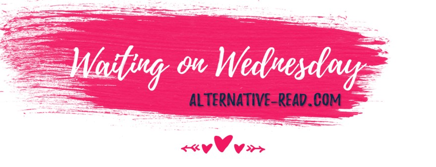 Waiting on Wednesday | Alternative-Read.com