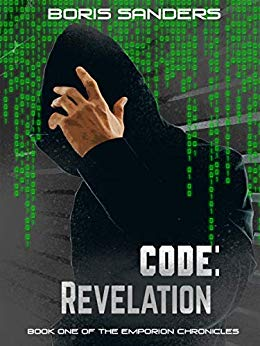 Code: Revelation by Boris Sanders - Book One of the Emporion Chronicles