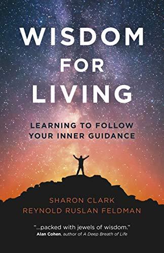 Wisdom for Living by Reynold Ruslan Feldman, and Sharon Clark