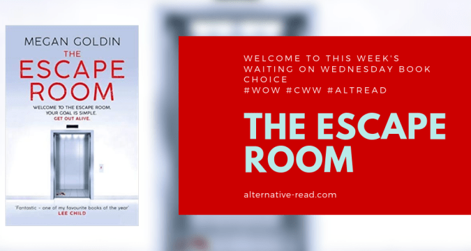 The Escape Room by Megan Goldin - Can't Wait Wednesday / Waiting on Wednesday