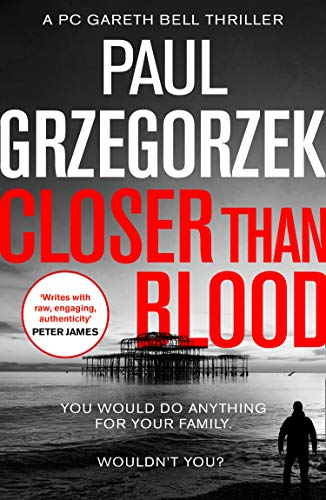 Closer Than Blood: An addictive and gripping crime thriller by by Paul Grzegorzek  #crime #thriller #chiller #PaulGrzegorzek #waitingonwednesday #wednesday