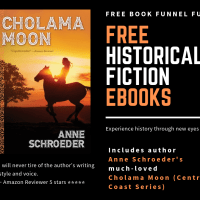 "Free Book Downloads! Includes the much-loved ""Cholama Moon"" by Anne Schroeder (Central Coast Series, #1) #Free @anneschroeder2 #historicalfiction"
