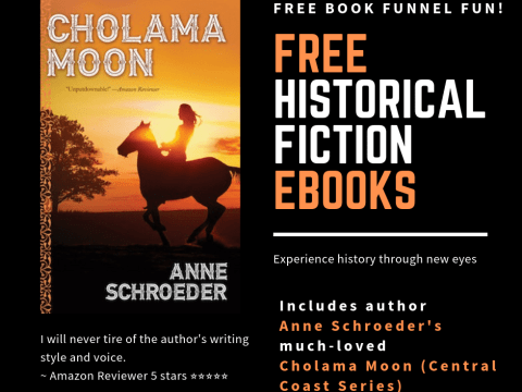 FREE BOOK FUNNEL FUN with Anne Schroeder's Cholama Moon Central Coast Series) #cholamamoon #anneschroeder #centralcoastseries #series #free #book #freebook #historicalfiction
