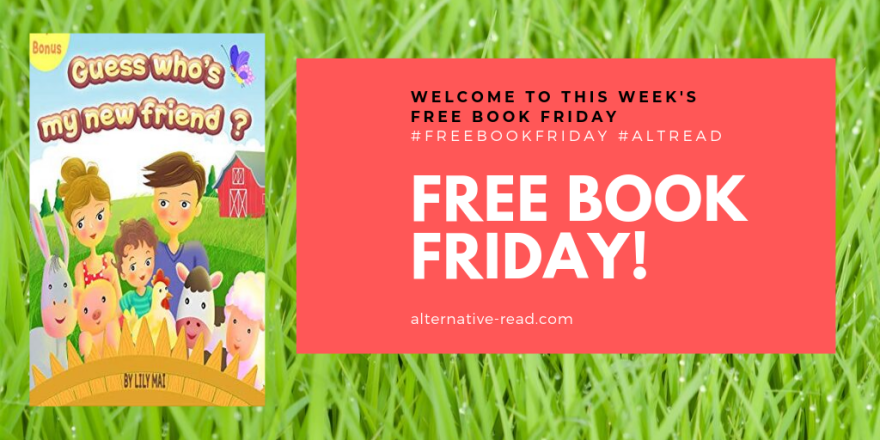 """""""Guess who's my new friend?"""" #Free Book Friday (& Sat - Tues) #ChildrensBook by Lily Mai #kids #FreeBookFriday!"""