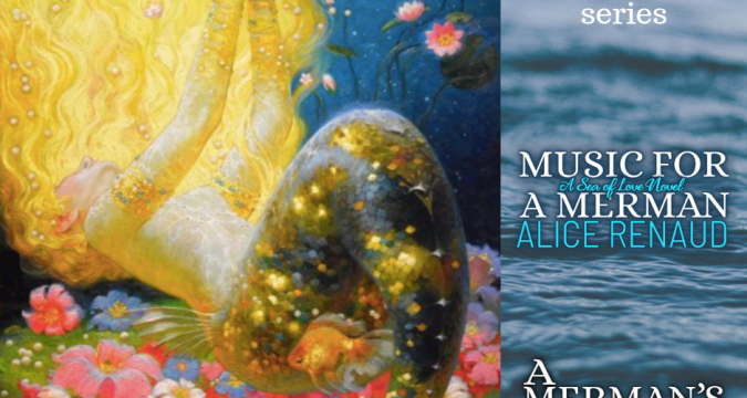 Music for A Merman by #AliceRenaud (A Sea of Love Novel) #mermen #mermaid