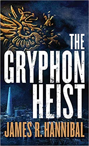 The Gryphon Heist by James R. Hannibal